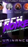 Tech Noire #3 (ft. Luminance) : Le Drag Cabaret New Wave