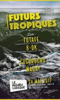 Futurs Tropiques #1 w/ Tutafé, 8 OK, Dj Cucurucho & Dj Waqay