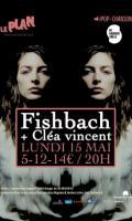 FISHBACH + CLEA VINCENT + MALIK DJOUDI