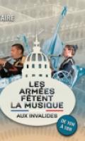 Les armées fêtent la musique aux Invalides - Fête de la Musique 2017
