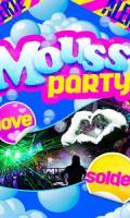 BIG MOUSSE Party : Grosse Soirée mousse