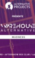 Warehouse Alternative - Madness