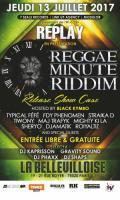 REPLAY : RELEASE PARTY REGGAE MINUTE RIDDIM VOL. 1