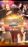 Tropical Swag ! édition spéciale