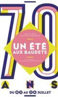 UN ETE AUX BAUDETS - LES 70 ANS DES TROIS BAUDETS