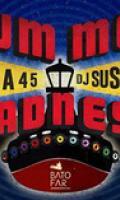 Summer Madness : Boca 45 VS Dj Suspect all night long !