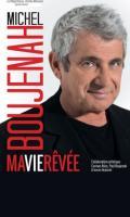 MICHEL BOUJENAH - MA VIE REVEE