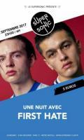 Une nuit avec First Hate au Supersonic (Paris)