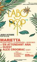 LABO POP #13 : MARIETTA + EN ATTENDANT ANA + GUEST + ALEX CROQMAC djset