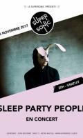 Sleep Party People au Supersonic // Free