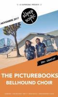 The Picturebooks • Bellhound Choir / Supersonic - Free
