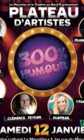 Plateau 300 % Humour : Le 3ème !