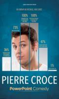 PIERRE CROCE - Powerpoint Comedy