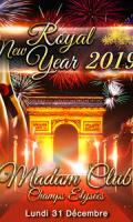 ROYAL NEW YEAR PARTY CHAMPS ELYSEES ( FEU D'ARTIFICE ARC VIP 2019 )