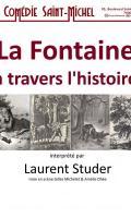 LA FONTAINE A TRAVERS L'HISTOIRE