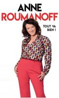 ANNE ROUMANOFF - TOUT VA BIEN