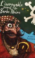 L'INCROYABLE SECRET DE BARBE NOIRE