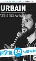 URBAIN DIT DES TRUCS MARRANTS
