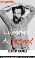 ANTOINE LUCCIARDI - L'ELEGANCE DU BATARD