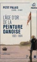 L'ÂGE D'OR DE LA PEINTURE DANOISE - (1801-1864)