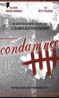 LE DERNIER JOUR D'UN(E) CONDAMNE(E) - D'APRES VICTOR HUGO