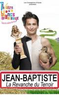 JEAN-BAPTISTE - DANS LA REVENCHE DU TERROIR