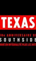 TEXAS - 30EME ANNIVERSAIRE DE SOUTHSIDE