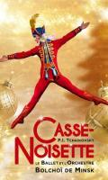 CASSE-NOISETTE - BALLET & ORCH. BOLCHOI DE MINSK