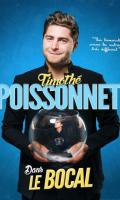 TIMOTHE POISSONNET - DANS LE BOCAL