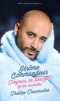 JERÔME COMMANDEUR - Toujours en douceur (et en cachette)