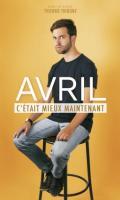 AVRIL - C'ETAIT MIEUX MAINTENANT