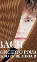 BACH - CONCERTO POUR PIANO - EN RE MINEUR - LISIECKI