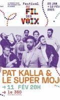 PAT KALLA & LE SUPER MOJO - FESTIVAL AU FIL DES VOIX 2021
