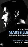 REDOUANE BOUGHERABA - ON M'APPELLE MARSEILLE