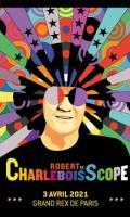 ROBERT CHARLEBOIS - ROBERT EN CHARLEBOISSCOPE