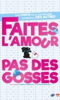 FAITES L'AMOUR PAS DES GOSSES
