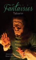 FANTAISIES DE TABARIN