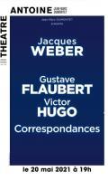 JACQUES WEBER - CORRESPONDANCES DE - GUSTAVE FLAUBERT & VICTOR HUGO