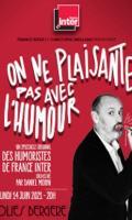 ON NE PLAISANTE PAS AVEC L'HUMOUR - (Plateau France Inter)