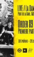 ORDER 89 + 1ERE PARTIE NYGHT