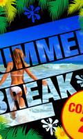 SUMMER BREAK ( consos 2€ )