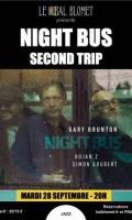 NIGHT BUS - SECOND TRIP