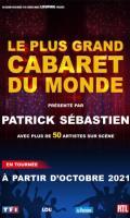 LE PLUS GRAND CABARET DU MONDE - PRESENTE PAR PATRICK SEBASTIEN