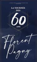 FLORENT PAGNY - LA TOURNEE DES 60 ANS